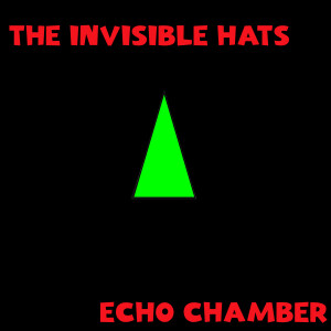 The Invisible Hats Echo Chamber  copy
