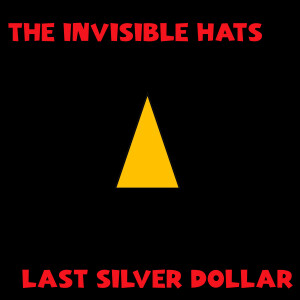 The Invisible Hats Last Silver Dollar